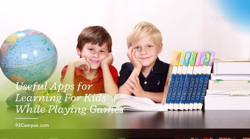 Useful Apps for Learning For Kids While Playing Games