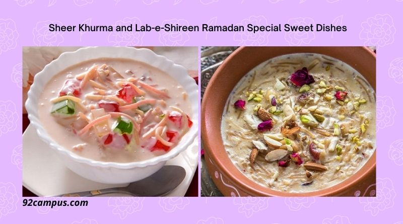 Sheer Khurma and Lab-e-Shireen Ramadan Special Sweet Dishes