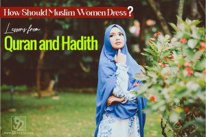 how should women dress in line with the Quran and Hadith