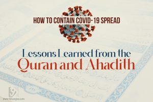 How to Contain the COVID-19 Spread: Lessons Learned from the Quran and Ahadith