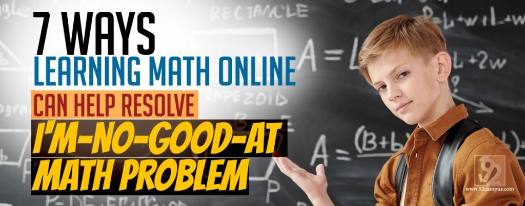 7 Ways Why Learning Math Online Can Help Your I'm-No-Good-at-Math Problem